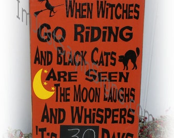 When Witches Go Riding Halloween Countdown Sign
