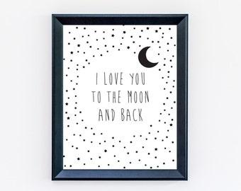 I Love You to The Moon and Back Print - Nursery Print - Nursery Art