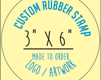 Custom Rubber Stamp made to order Artwork & Logos 3 inch by 6 inch hand stamps