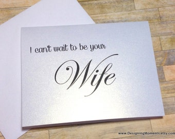 I Can't Wait to be your Wife Wedding Card - Groom Wedding Card From Bride For Groom - Wedding Card - Bride and Groom Card - Wife - SHIMMER