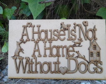 SIGN - A House is Not a Home Without Dogs