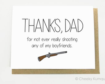 Funny Father's Day Card - Shooting My Boyfriends.  Fathers Day. Dad Birthday Card.