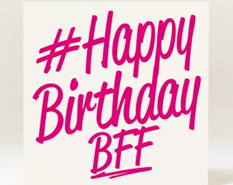 Hashtag Happy Birthday BFF Best Friend Forever Card