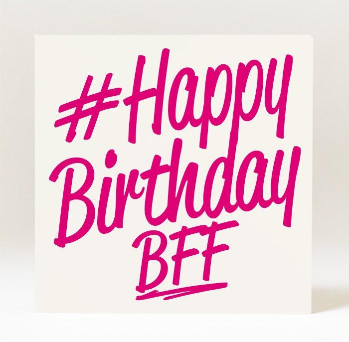 Hashtag Happy Birthday BFF Best Friend Forever Card – Happy Birthday Card for a Best Friend