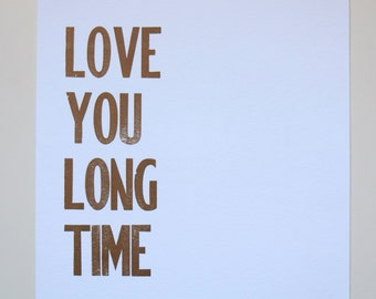 Gold Metallic Love You Long Time Letterpress Poster Wall Art 8 x 10