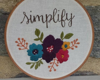 "Hand Embroidery. Hoop Art. Embroidered Art. Simplify. Wall Hanging. Simplify. 6"" Embroidery Hoop. Floral Embroidery. Wall Art. Gift for Her"