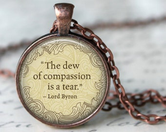"""LORD BYRON Necklace quote """"The Dew of Compassion..."""" necklace Literary Jewelry Poem Art Literature Jewerly Pendant Book Handmade necklace"""