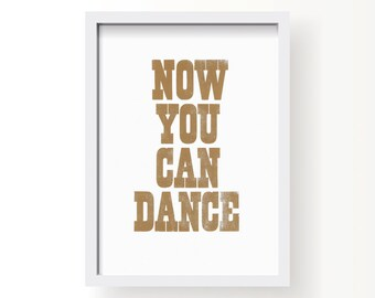 Now You Can Dance - A3 Letterpress Poster