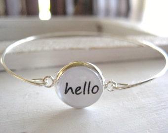 Hello Bracelet, silver bangle bracelet, quote jewelry, unique jewelry, unique bracelet, quote bracelet, gift for her, handmade