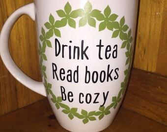 Drink tea • Read books • Be cozy mug