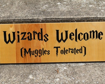 Wizards Welcome (Muggles Tolerated) Harry Potter Sign
