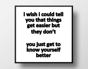 Quote Print and/or Frame - 50 Shades of Grey - I Wish I Could Tell You That Things Get Easier...