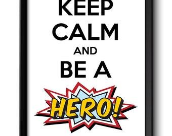 Keep Calm Poster Keep Calm and Be a Hero Black White Art Print Wall Decor Super Hero Comic Home Custom Stay Calm quote inspirational