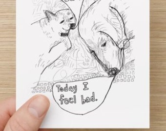 Postcard: It's Okay To Feel Bad. Today I Feel Bad