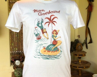 Vintage Inspired and Styled Man Overboard Sailor and Pin Up T shirt. VLV