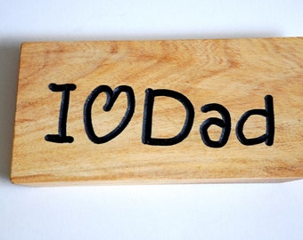 I Love Dad wood plaque handmade for Fathers day.