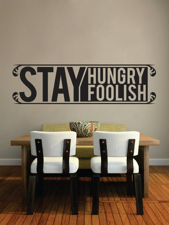 stay hungry stay foolish review Find helpful customer reviews and review ratings for stay hungry stay foolish at amazoncom read honest and unbiased product reviews from our users.