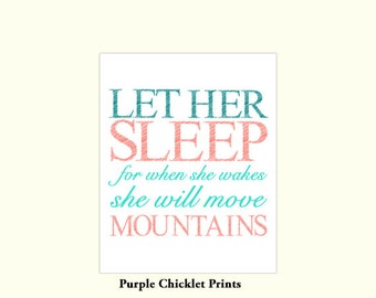 Let Her Sleep For when She Wakes She Will Move Mountains Decor Wall Nursery Art Print modern art decor Print 165