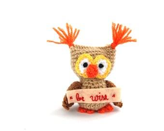 BE WISE little owl, crochet owl, amigurumi owl, stuffed owl, plushie owl,