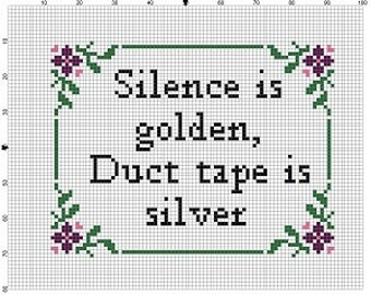 Silence is Golden, Duct Tape is Silver  - Cross Stitch Pattern - Instant Download