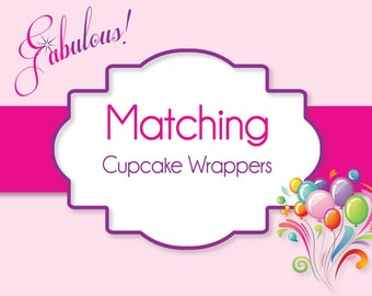 Custom Cupcake Wrappers - Party Printable - Match Any Invitation