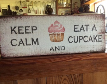 Keep Calm and Eat A Cupcake Sign