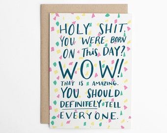 Funny Birthday Card - Holy Shit. You Were Born on this Day? Card for Friend, Friend Birthday Card, Funny Birthday Card/C-254