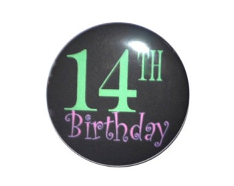 14 year old 14th Birthday 2 1/4 inch pin-back button