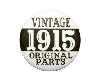 Vintage 1915 Original Parts 102nd birthday 102 year old One hundred twoyear old party button 2 1/4 inch pin-back button