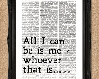 "Bob Dylan Lyrics Dictionary Print ""All I can be is me - whoever that is"" A124"