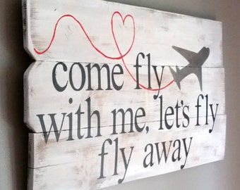 """Reclaimed cedar wood sign, Frank Sinatra song lyric.. """"Come fly with me, let's fly fly away"""" wedding gift, nursery decor"""