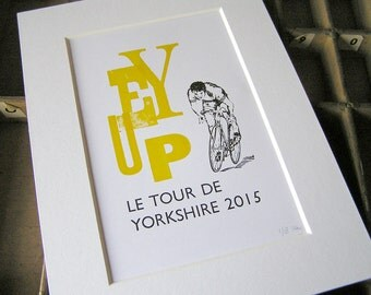 Hand-printed letterpress mounted print - EY UP Le Tour de Yorkshire 2015 cycling Limited Edition