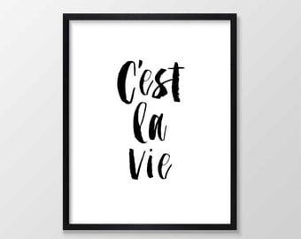 C'est La Vie Printable Art, Inspirational & Motivational Typography Print, Instant Download, Wall Art Quote, Black and White
