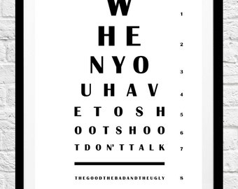 The Good The Bad and The Ugly 'Shoot Don't Talk' Movie Quote- Minimalist Poster, Typography Print- Wall Art, Home Decor- Original