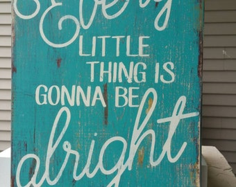 "Every Little Thing is Gonna Be Alright - Bob Marley - Hand Painted Sign 12"" x 15"""