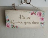 Handpainted Please Remove Your Shoes Sign Shabby Chic/French Country