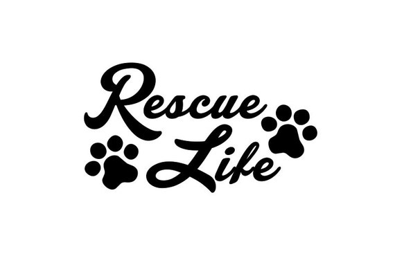 Rescue Life Decal With Paw Prints Adopt A Pet By