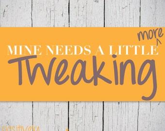 Mine Needs A Little More Tweaking - Medium size adjustments or Customization Fee