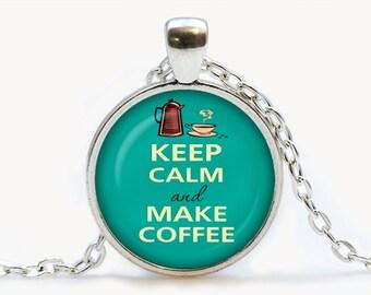 Keep calm and make coffee Pendant. Keep calm Necklace. Keep calm jewelry, coffee lovers, turquoise. Birthday gift