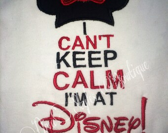 I can't keep calm I'm at Disney embroidered shirt