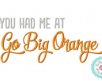 "Tennessee ""You had me at Go Big Orange"" Machine Embroidery  Design"