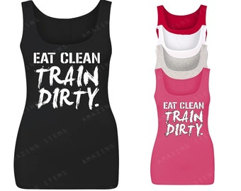 Eat Clean Train Dirty  Women Tank Top Funny Gym Tank Tops