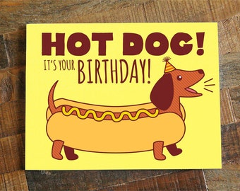 "Funny Birthday Card ""Hot Dog!"" - Dachshund card, dog lover birthday, Cute dog card, weiner dog, humorous card, card for friend, happy bday"