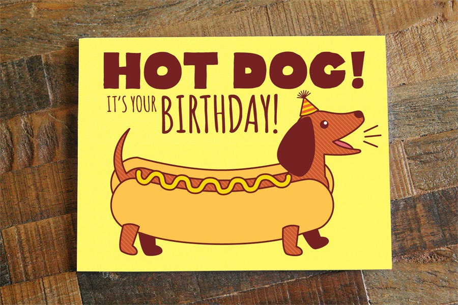 Funny Birthday Card Hot Dog Dachshund card dog – Dog Birthday Card
