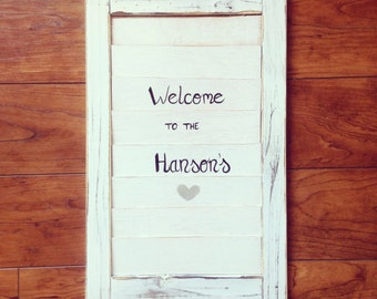 Reclaimed Wood Chalk Painted Window shutter Welcome Sign - Vintage Feel - Personalized Sign to any Font and Verbage