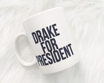 Drake For President Printed Coffee Mug (Dishwasher and Microwave safe)