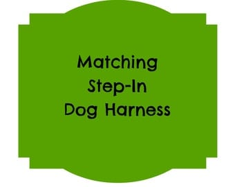 Step-In Dog Harness -  You Choose the Fabric or Ribbon