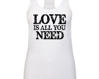 Love Is All You Need Burnout Tank