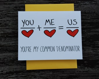 Funny greeting card. You're my common denominator. Funny love card. Funny anniversary card. Math card. Valentine card. Pun card.