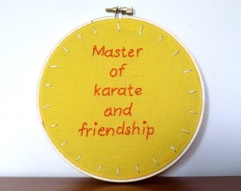 Embroidery Hoop Wall Art / Master Of Karate And Friendship / TV Quote Hand Stitched / Always Sunny In Philadelphia / Funny Dayman Lyric Art